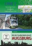 Mit der Straßenbahn durch Augsburg - Linie 2 - Haunstetten Nord bis Augsburg West, DVD
