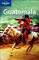 Lonely Planet Guatemala (Country Guide) by Lucas Vidgen (2007-09-01)