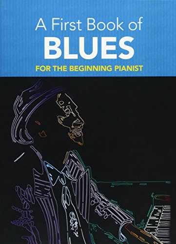 A First Book Of Blues -For The Beginning Pianist-: Lehrmaterial für Klavier (Dover Music for Piano)