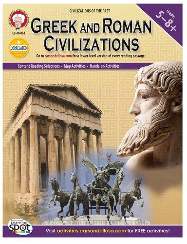 Greek and Roman Civilizations, Grades 5 - 8 (Civilizations of the Past)