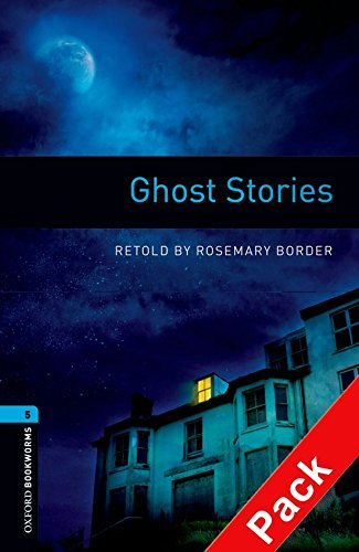 Oxford Bookworms Library: Oxford Bookworms 5. Ghost Stories CD Pack: 1800 Headwords