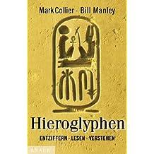 Hieroglyphen - entziffern, lesen, verstehen