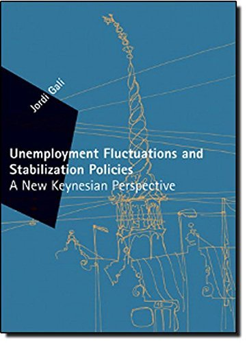 Unemployment Fluctuations and Stabilization Policies: A New Keynesian Perspective (Zeuthen Lectures) (English Edition)