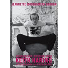 Jeannette Montgomery Barron: Session mit Keith Haring: 20 Fotografien: Session with Keith Haring