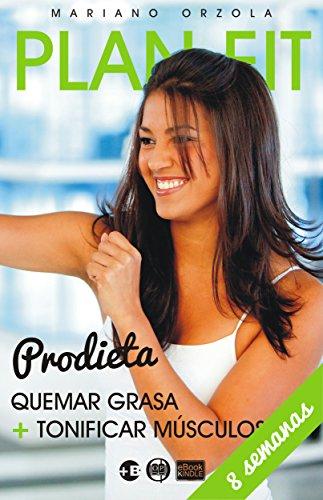 PLAN FIT PRODIETA: QUEMAR GRASA + TONIFICAR MÚSCULOS (Colección Más Bienestar) por Mariano Orzola