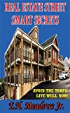Real Estate  Street Smart Secrets: Avoid the traps--Live well now!