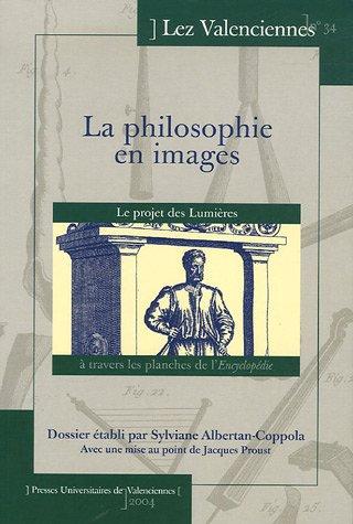 Lez Valenciennes, N 34 : La philosophie en images : le projet des Lumires  travers les planches de l'Encyclopdie