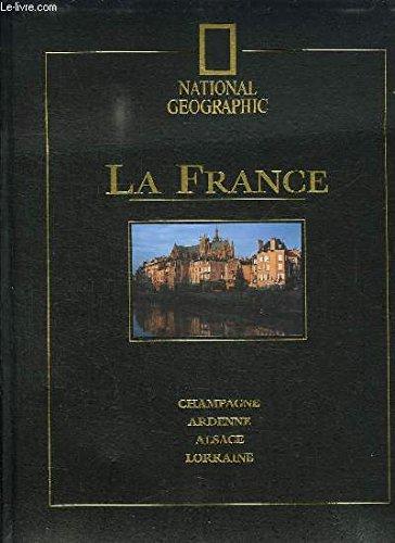 La France. 1, Champagne, Ardenne, Alsace, Lorraine par Philippe Claudel, Alex Webb, National Geographic Society (E.-U.) (Relié)