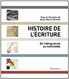 Histoire de l'écriture - De l'idéogramme au multimédia