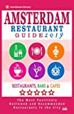 Amsterdam Restaurant Guide 2019: Best Rated Restaurants in Amsterdam - 500 restaurants, bars and cafés recommended for visitors, 2019