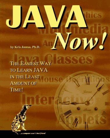 Java Now: The Easiest Way to Learn Java in the Least Amount of Time by Ph. D., Kris A. Jamsa (1996-06-02)