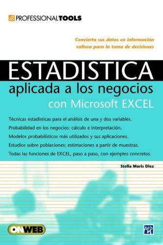 Estadistica Aplicada a Los Negocios Utilizando Microsoft Excel/Statistics Applied to Business Utilizing Microsoft Excel (Users Express) por Stella Maris Diez