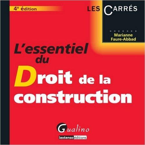 L'essentiel du droit de la construction de Marianne Faure-Abbad ( 17 juillet 2012 )