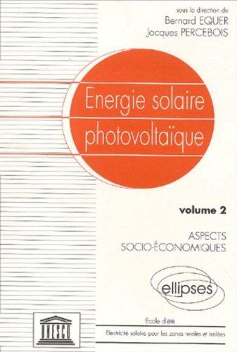 Energie solaire photovoltaque [cours et confrences de l'] Ecole d'Et Electricit solaire pour les zones rurales et isoles