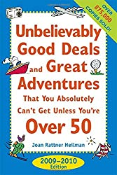 Unbelievably Good Deals & Great Adventures That You Absolutely Can't Get Unless You're Over 50, 2009-2010 (Unbelievably Good Deals & Great ... Absolutely Can't Get Unless You're Over 50)