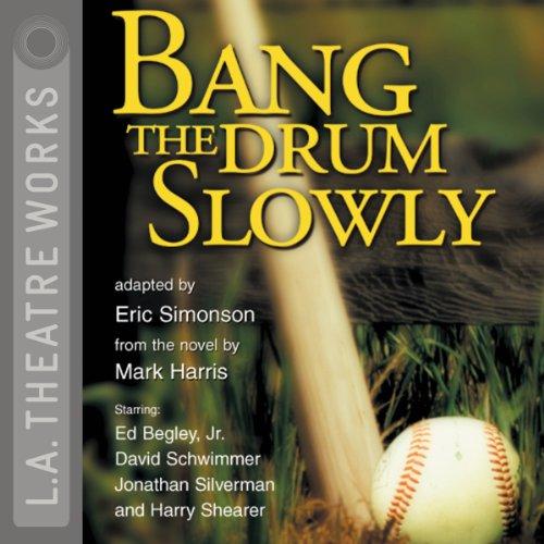 Bang the Drum Slowly (Dramatization)  Audiolibri