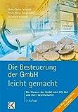 Image de Die Besteuerung der GmbH - leicht gemacht: Die Steuern der GmbH inkl. UG, Ltd und ihrer Gesellschafter (BLAUE SERIE)