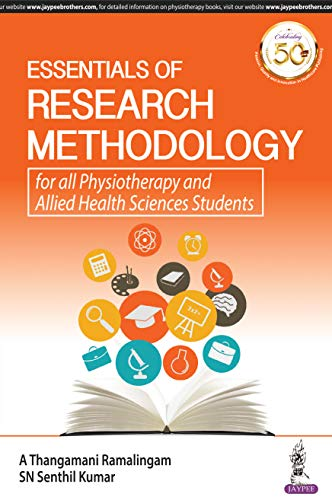 Essentials of Research Methodology for all Physiotherapy and Allied Health Sciences Students