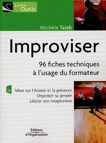 Improviser : 96 fiches techniques à l'usage des formateurs