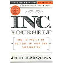 Inc. Yourself: How to Profit By Setting Up Your Own Corporation, Completely Revised 9th Edition
