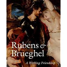 Rubens and Brueghel – A Working Friendship