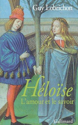 Héloïse: L'amour et le savoir