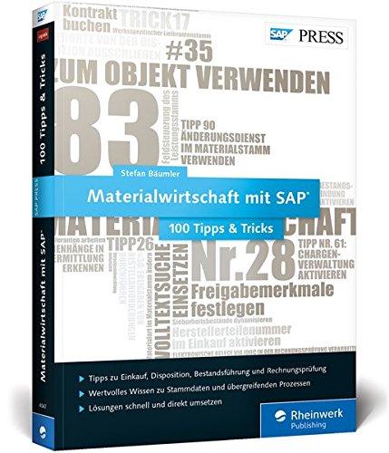 Materialwirtschaft mit SAP - 100 Tipps & Tricks: Die besten Tipps für Einkauf, Disposition, Bestandsführung und Rechnungsprüfung mit SAP MM (SAP PRESS)