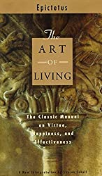 The Art of Living: The Classic Manual on Virtue, Happiness, and Effectiveness by Epictetus (1995-09-01)
