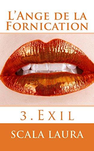 L'Ange de la Fornication (Exil t. 3)