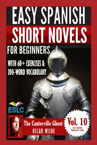 Portada del libro The Canterville Ghost: Easy Spanish Short Novels for Beginners: With 60+ Exercises & 200-Word Vocabulary (Learn Spanish): Volume 10 (ESLC Reading Workbooks Series)