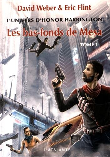 L'univers d'Honor Harrington : Les bas-fonds de Mesa : Tome 1 par