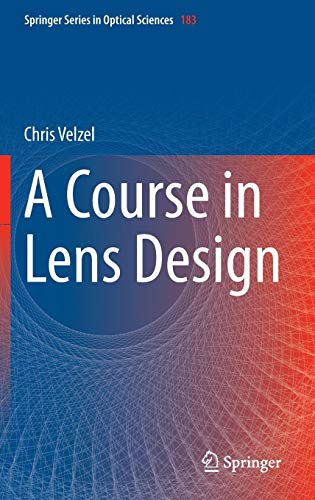 A Course in Lens Design (Springer Series in Optical Sciences, Band 183)