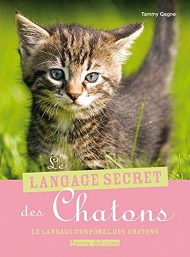 Le langage secret des chatons par Gagne Tammy