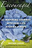 Encouraged: An Inspiring Journey with Real-Life Stories of Hope