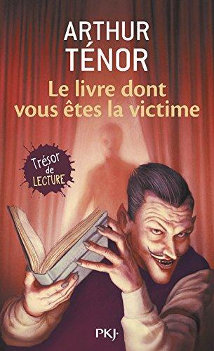 Le livre dont vous etes la victime