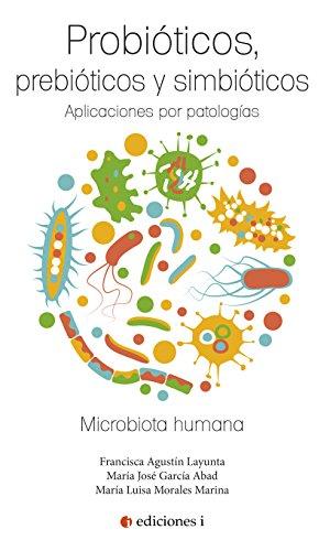 Probióticos, prebióticos y simbióticos eBook: María José García, Francisca Agustín, María Luisa Morales: Amazon.es: Tienda Kindle