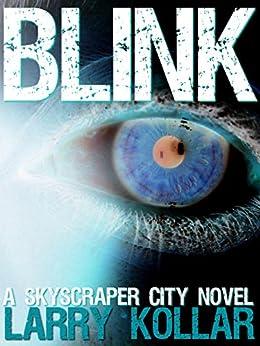 Blink: A Skyscraper City Novel (English Edition) di [Kollar, Larry]