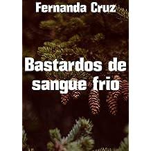 Bastardos de sangue frio (Portuguese Edition)