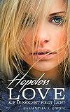 Hopeless Love - Auf Dunkelheit folgt Licht (Taschenbuch)