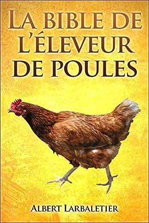 La Bible De Léleveur De Poules Ebook Albert Larbaletier Amélie