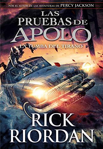 La tumba del tirano (Las pruebas de Apolo 4) de Rick Riordan
