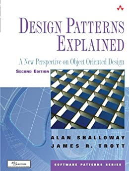 Design Patterns Explained: A New Perspective on Object-Oriented Design par [Shalloway, Alan, Trott, James R.]
