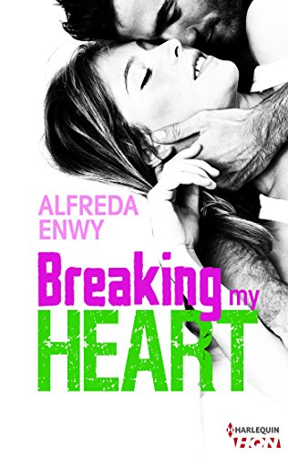 Breaking my heart (2017) - Alfreda Enwy
