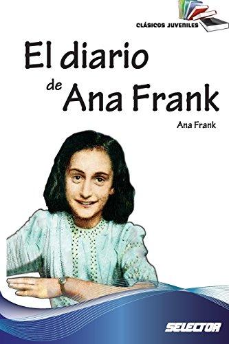 El diario de Ana Frank: Clasicos juveniles por Ana Frank