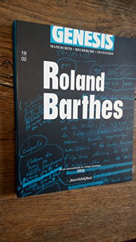 Roland Barthes Genesis - manuscrits- recherche- invention - revue internationale de critique génétique - par collectif