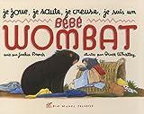 Je joue, je saute, je creuse, je suis un bébé Wombat