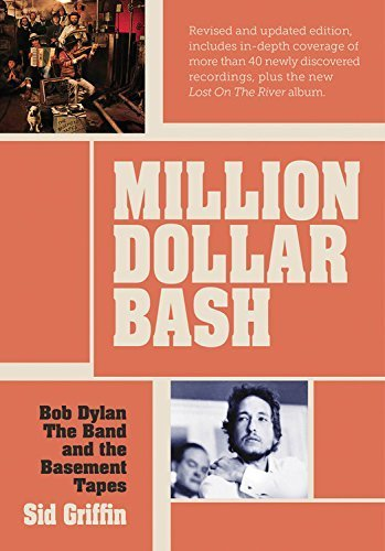 million-dollar-bash-bob-dylan-the-band-and-the-basement-tapes-revised-and-updated-edition-by-griffin