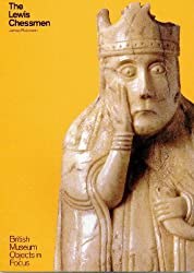 The Lewis Chessmen (Objects in Focus)