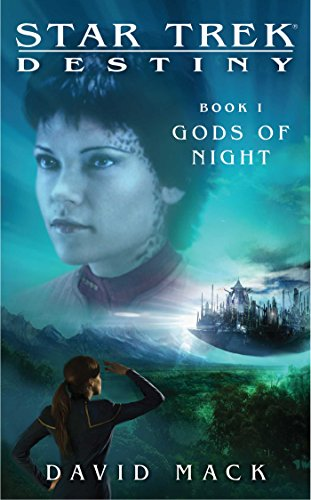 Destiny: The Complete Saga: Gods of Night, Mere Mortals, and Lost Souls (Star Trek Seekers)