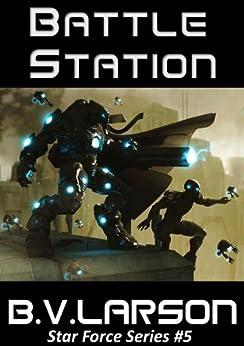 Battle Station (Star Force Series Book 5) by [Larson, B. V.]